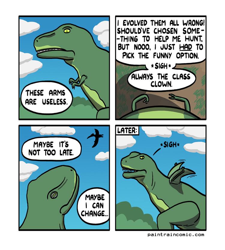 ''I should'a just evolved a diploma like lawasaurus.''