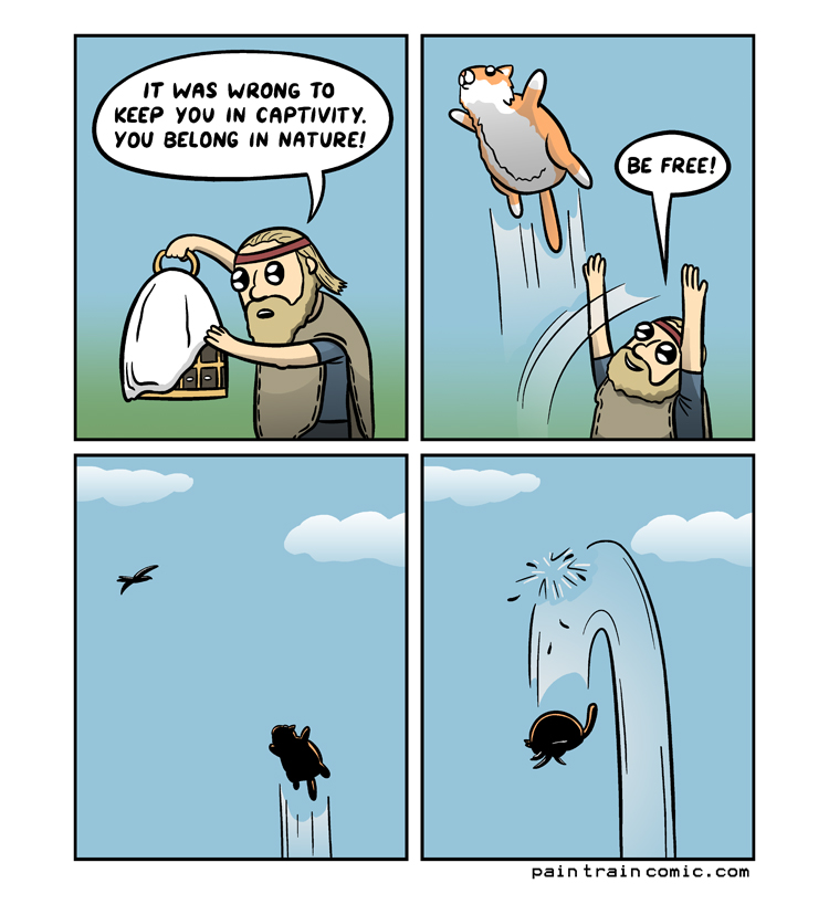 That bird was going to be the next Hitler though, so...