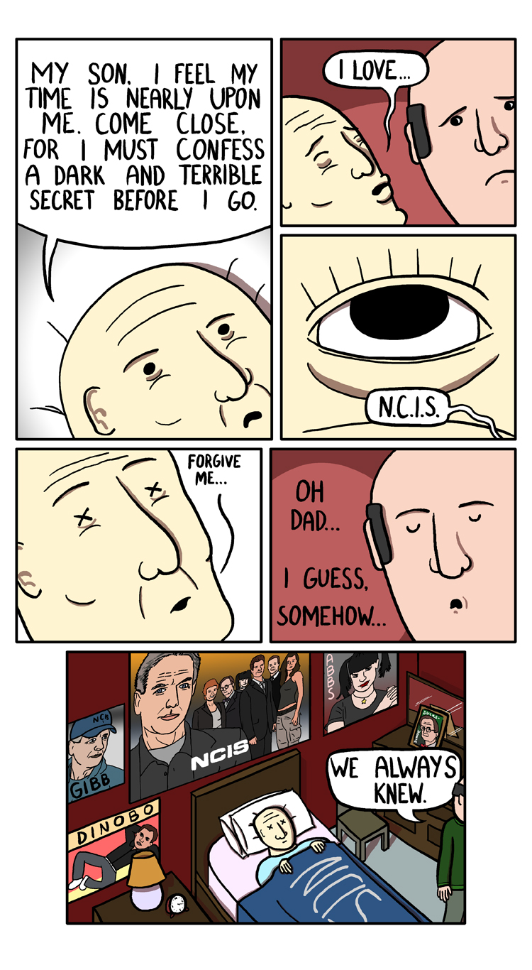 You know who the biggest NCIS fan is? Thats right, its St. Peter. Old man gets the last laugh again.